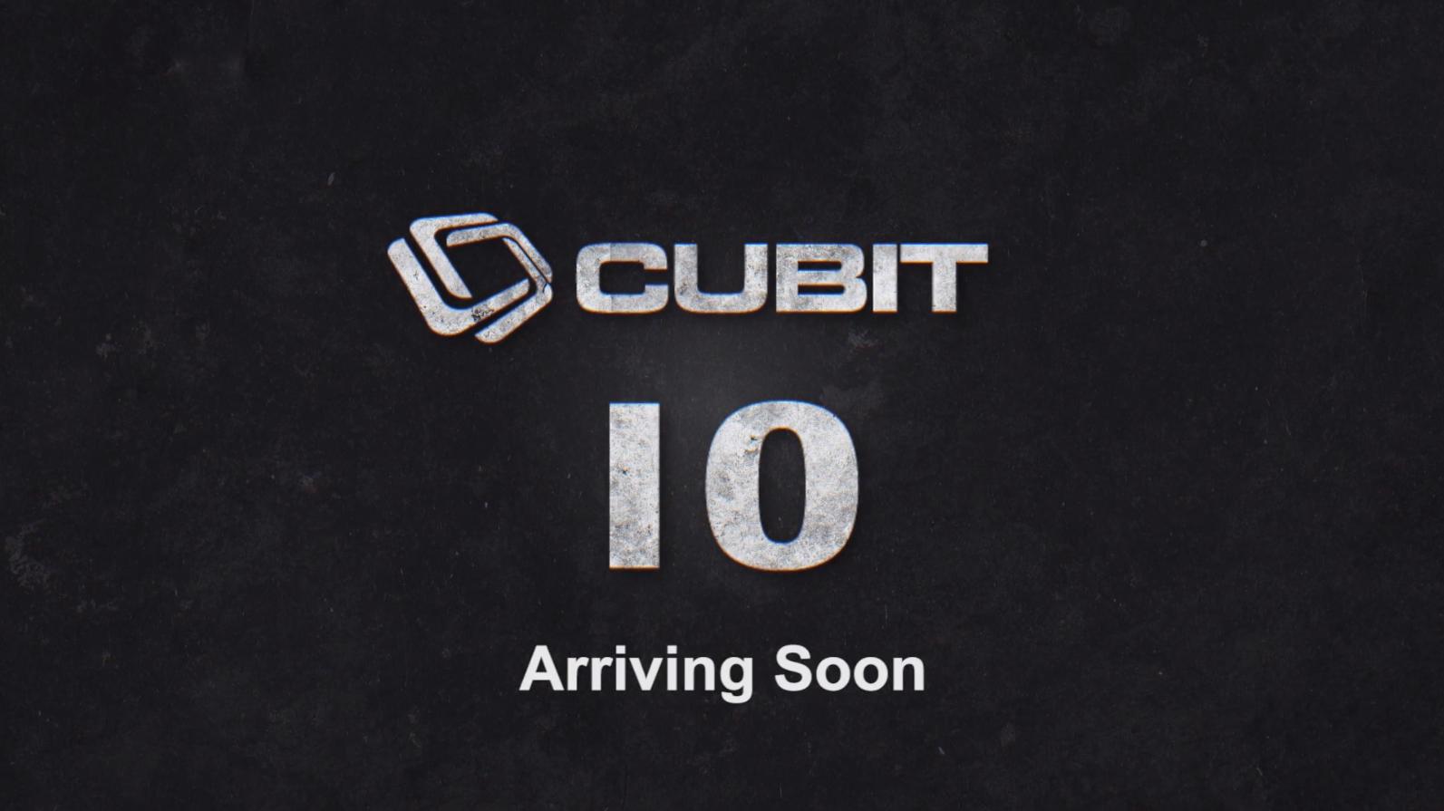 cubit-10-arriving-soon